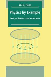 Physics by Example: 200 Problems and Solutions