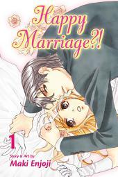 Happy Marriage?!: Volume 1