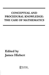 Conceptual and Procedural Knowledge: The Case of Mathematics