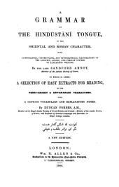 A grammar of the Hindūstānī tongue, to which is added, a selection of easy extr. for reading, by D. Forbes
