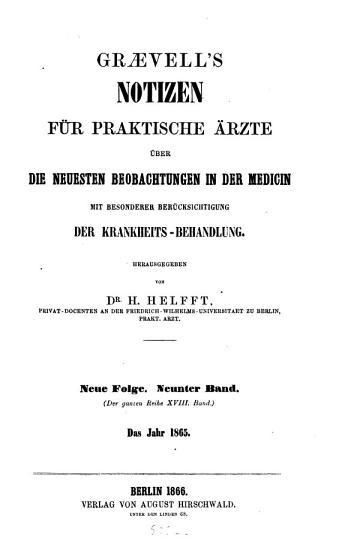 Graevell s Notizen f  r praktische   rzte   ber die neuesten Beobachtungen in der Medicin mit besonderer Ber  cksichtigung der Kranken Behandlung PDF