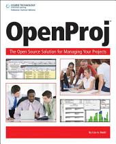 OpenProj: The Open Source Solution for Managing Your Projects