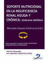 Soporte nutricional en la insuficiencia renal aguda y crónica. Síndrome Nefrótico: Dietoterapia, nutrición clínica y metabolismo