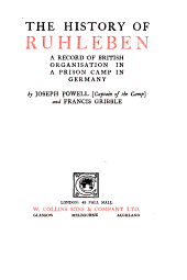 The History of Ruhleben: A Record of British Organisation in a Prison Camp in Germany
