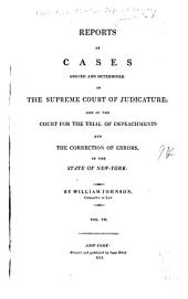 Reports of Cases Argued and Determined in the Supreme Court of Judicature: And in the Court for the Trial of Impeachments and the Correction of Errors in the State of New-York [1806-1823], Volume 7