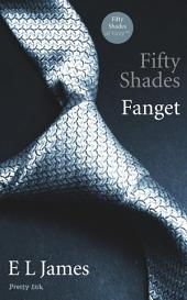 Fifty Shades - Fanget: Bind 1