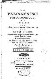 La palingénésie philosophique ou idées sur l'état passé et sur l'état futur des êtres vivants: Volume1