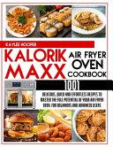 Kalorik Maxx Air Fryer Oven Cookbook