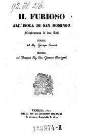 Il furioso all'isola di San Domingo. Melodramma in 2 atti. Musica di Gaetano Donizetti