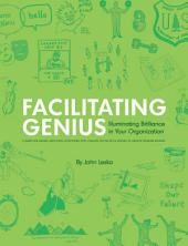 Facilitating Genius: Illuminating Brilliance in Your Organization