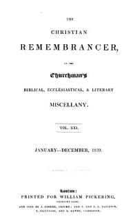 The Christian remembrancer  or  The Churchman s Biblical  ecclesiastical   literary miscellany Book