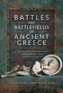 Battles and Battlefields of Ancient Greece