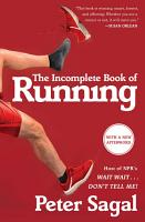 The Incomplete Book of Running PDF