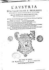 L'Austria dell'illustriss. S. Ferrante Carrafa marchese di S. Lucido ... Doue si contiene la vittoria della Santa Lega all'Hechinadi nell'anno 1571. Prieghi per la Unione. Gioie hauute per quella. ...