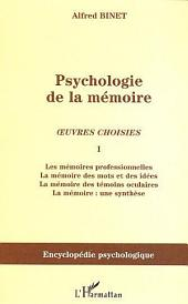 Psychologie de la mémoire: Oeuvres choisies I - Les mémoires professionnelles, la mémoire des mots et des idées, la mémoire des témoins oculaires, la mémoire : une synthèse