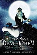 O Unholy Night in Deathlehem