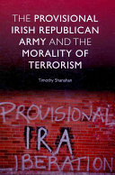 The Provisional Irish Republican Army and the Morality of Terrorism PDF