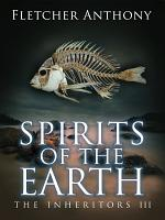 Spirits of the Earth: The Inheritors 3