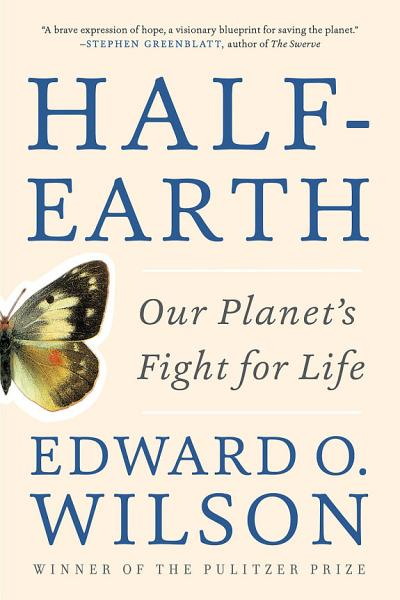 Download Half Earth  Our Planet s Fight for Life Book