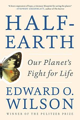 Half Earth  Our Planet s Fight for Life