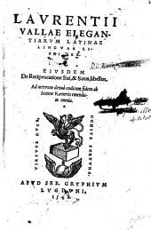Elegantiarum latinae linguae libri VI. De reciprocatione: sui et suus, libellus. Denuo ... ab Johanne Raenerio emendata omnia