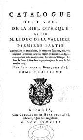 Catalogue des Livres de sa Bibliothèque: Manuscrits et Livres rares décrits par M. Van Praet. Livres imprimées communs redigée par J.L. Nyon. 1 ère Partie. 2de Partie