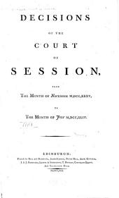 Decisions of the Court of Session: From the Month of November MDCCXXXV, to the Month of July MDCCXLIV.