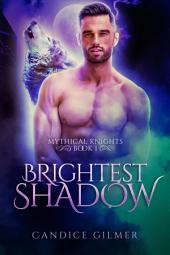 Brightest Shadow: A Mythical Knights Paranormal Romance