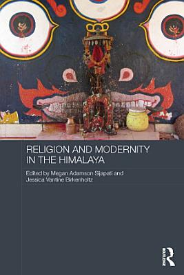 Religion and Modernity in the Himalaya PDF