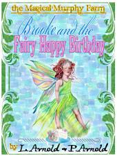 Brooke and the Fairy Happy Birthday: The Magical Murphy Farm