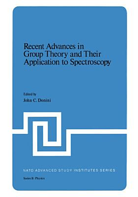 Recent Advances in Group Theory and Their Application to Spectroscopy PDF