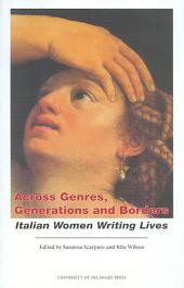 Across Genres, Generations and Borders: Italian Women Writing Lives