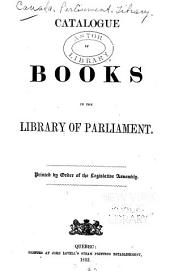 Catalogue of books in the library of Parliament ...