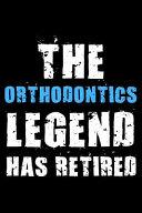 The Orthodontics Legend Has Retired