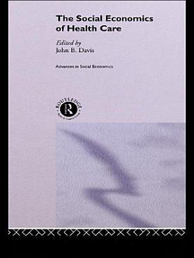 The Social Economics of Health Care PDF
