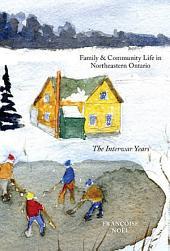 Family and Community Life in Northeastern Ontario: The Interwar Years