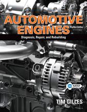 Automotive Engines: Diagnosis, Repair, and Rebuilding: Edition 8
