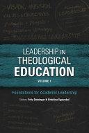 Leadership in Theological Education, Volume 1
