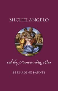 Michelangelo and the Viewer in His Time Book