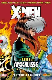 X-Men L'era Di Apocalisse: L'arte Della Guerra