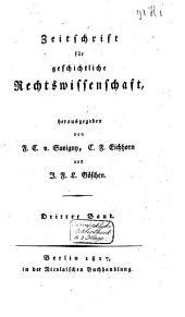 Zeitschrift für geschichtliche Rechtswissenschaft: Band 3