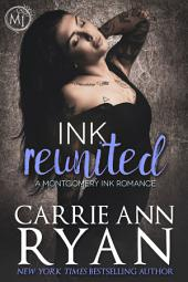 Ink Reunited: (A Contemporary Erotic Montgomery Ink Romance Novel)