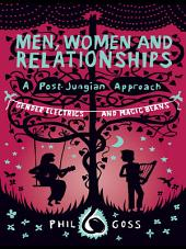 Men, Women and Relationships – A Post-Jungian Approach: Gender Electrics and Magic Beans