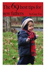 The 69 Best Tips for New Fathers