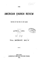 The Church Review: Volume 34