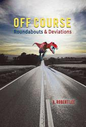 Off Course: Roundabouts and Deviations