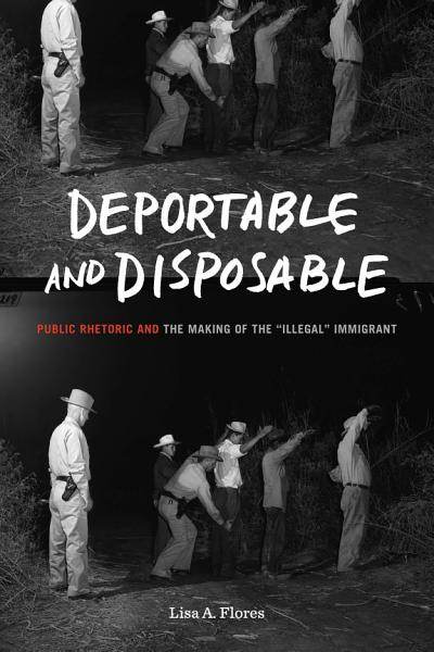 Deportable and Disposable