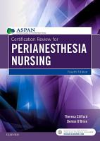 Certification Review for PeriAnesthesia Nursing   E Book PDF