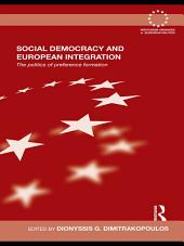 Social Democracy and European Integration: The politics of preference formation