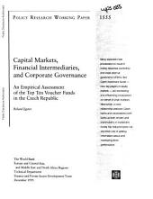 Capital Markets, Financial Intermediaries, and Corporate Governance: An Empirical Assessment of the Top Ten Voucher Funds in the Czech Republic, Volume 1555